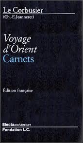 JEANNERET, Charles Edouard, Le Voyage d´Orient
