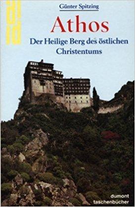 Gunther Spitzing Athos der heilige Berg des Östlichen Christentums