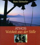 Hans Steinacker Athos  Weisheit aus der Stille