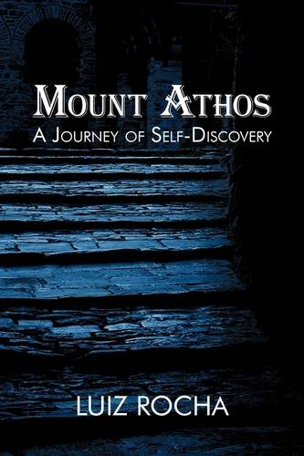Mount Athos A Journey of Self-discovery Luiz Rocha 2009