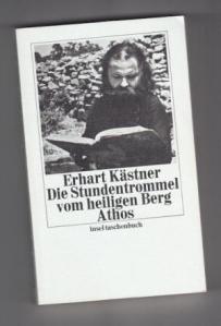 Kästner, Erhart Die Stundentrommel vom heiligen Berg Athos 2