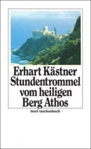 Kästner, Erhart Die Stundentrommel vom heiligen Berg Athos