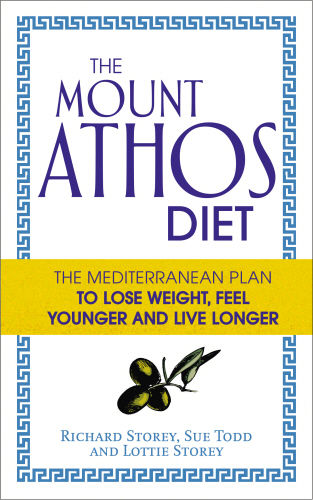 Richard Storey Mount Athos diet The Mediterranean Plan to Lose Weight, Feel Younger and Live Longer