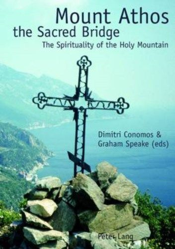 Dimitri Conomos, Graham Speake the sacred bridge the Spirituality of the holy Mountain 2005