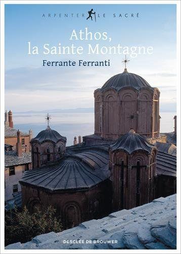 Ferrante Ferranti Athos, la Sainte Montagne 2015