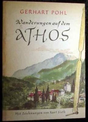 Wanderungen auf dem Athos. Pohl, Gerhart Mit Zeichn. von Kurt Sieth 1961